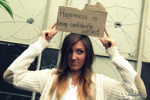 happiness is being confidently weird