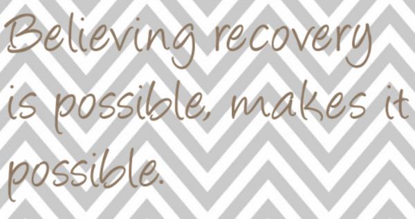 Believing in recovery